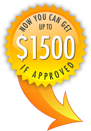 Get approved for up to $1500 in five minutes or less!